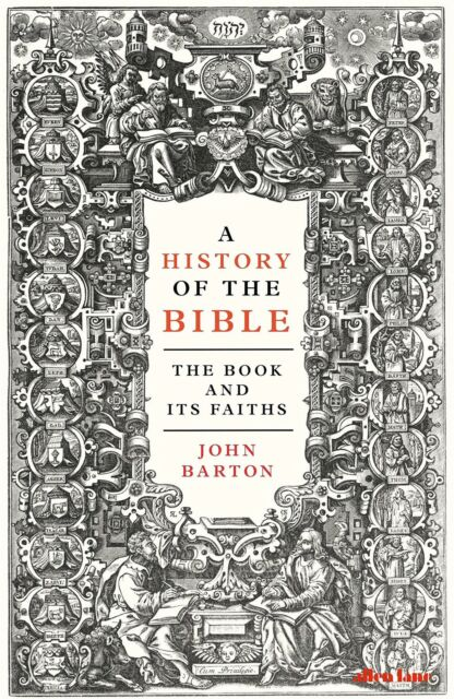 A History of the Bible: The Book and Its Faiths by John Barton