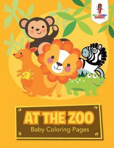 At The Zoo Baby Coloring Pages Bandit 9780228204831 Fast For Sale Online Ebay