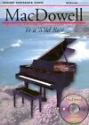 MacDowell: To a Wild Rose: Concert Performer Series by Music Sales (Mixed media product, 1999)