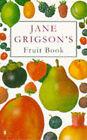 Jane Grigson's Fruit Book by Jane Grigson (Paperback, 1988)