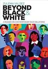 Beyond Black and White: A Reader on Contemporary Race Relations by SAGE Publications Inc (Paperback, 2017)
