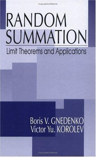 Korolev, Victor Yu. : Random Summation: Limit Theorems and App