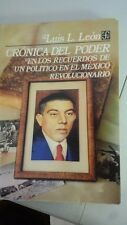 Crónica del poder : en los recuerdos de un político en el México revolucionario