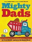 Mighty Dads by Joan Holub (2014, Picture Book)