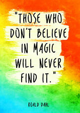 those who dont believe in magic quote A4 print onquality photo paper Roald Dhal