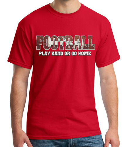 1125C Football Adult/'s T-shirt Football Play Hard or Go Home Tee for Men