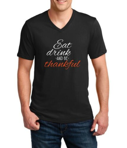 Men/'s V-neck Eat Drink and Be Thankful T-Shirt Fall Tee Thanksgiving Shirt Gift