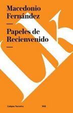 Papeles de Recienvenido by Macedonio Fernández (2014, Paperback)