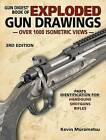 Gun Digest Book of Exploded Gun Drawings by F&W Publications Inc (Paperback, 2015)