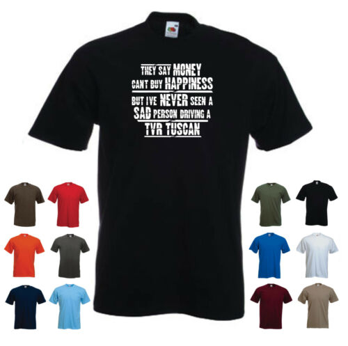 TVR TUSCAN /'They say Money can/'t buy Happiness but.../'  Funny Car T-shirt