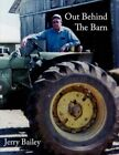 out Behind The Barn 9781434312303 by Jerry Bailey Paperback