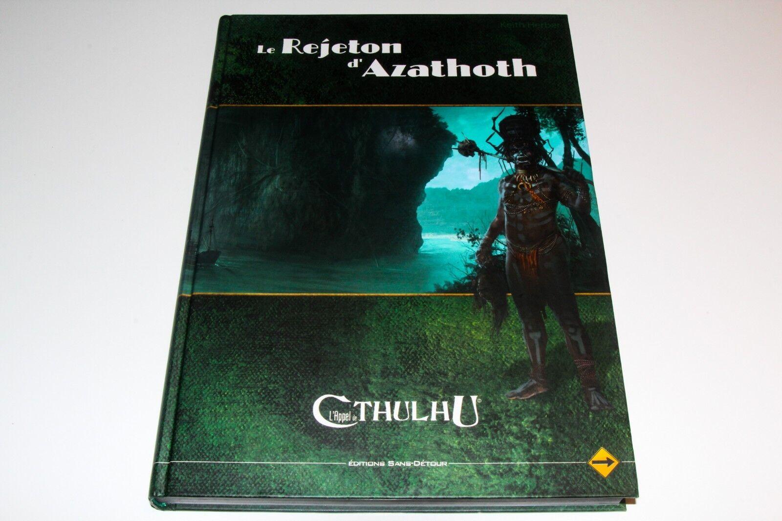 L'APPEL DE CTHULHU - LE REJETON D'AZATHOTH - EDITION SANS DETOUR