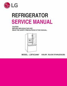 lg lsfxc2496d refrigerator service manual and repair guide ebay rh ebay com Manual for Panasonic Microwave Frigidaire Dishwasher Manual