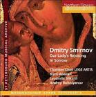 Dmitry Smirnov: Our Lady's Rejoicing in Sorrow (CD, Dec-2005, Northern Flowers)