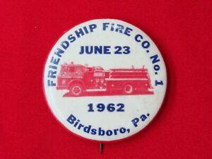 FRIENDSHIP-FIRE-CO-NO-1-JUNE-23-1962-BIRDSBORO-PA-PIN-BACK-BUTTON-WOW