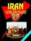 Iran Customs, Trade Regulations and Procedures Handbook by International Business Publications, USA (Paperback / softback, 2006)