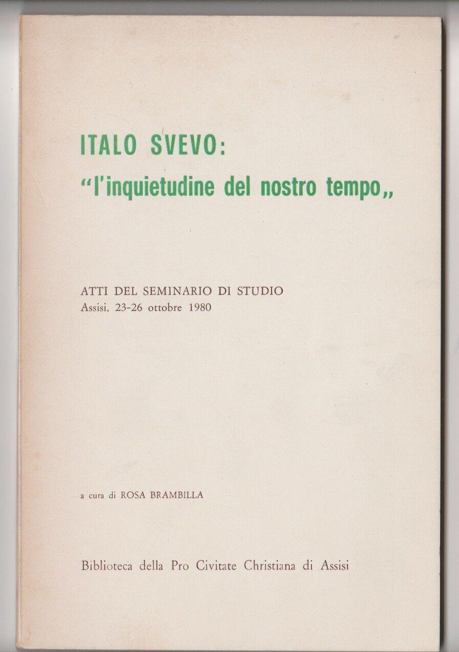 Italo Svevo. L'inquietudine del nostro tempo - atti del seminario di studio