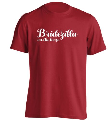 Bridezilla on the loose t-shirt wedding hen party bride funny joke hipster 1249