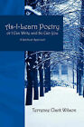 As-I-Learn Poetry or I Can Write and So Can You: A Spiritual Approach by Terrence Clark Wilson (Paperback / softback, 2007)