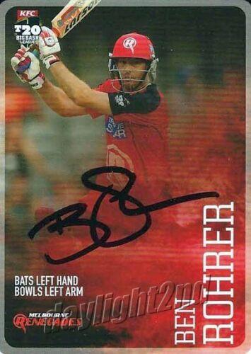 ✺Signed✺ 2014 2015 MELBOURNE RENEGADES Cricket Card BEN ROHRER Big Bash League