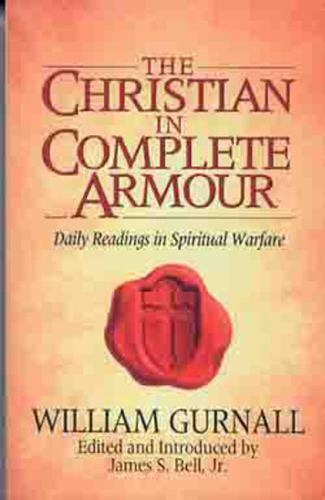 The Christian in Complete Armour : Daily Readings in Spiritual Warfare by  William Gurnall (1999, Paperback, New Edition) | eBay