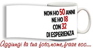 Tazza Compleanno Spiritosa 50 Anni Personalizzata Con Nome Frase