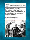 James Wilson and the Constitution: The Opening Address in the Official Series of Events Known as the James Wilson Memorial. by Burton Alva Konkle (Paperback / softback, 2010)