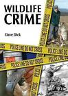Wildlife Crime by Dave Dick (Paperback, 2012)