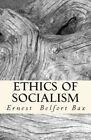 Ethics of Socialism by Ernest Belfort Bax (Paperback / softback, 2011)