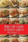 Home Cook's Guide to Chinese Cookery by Rachael T (Paperback / softback, 2013)