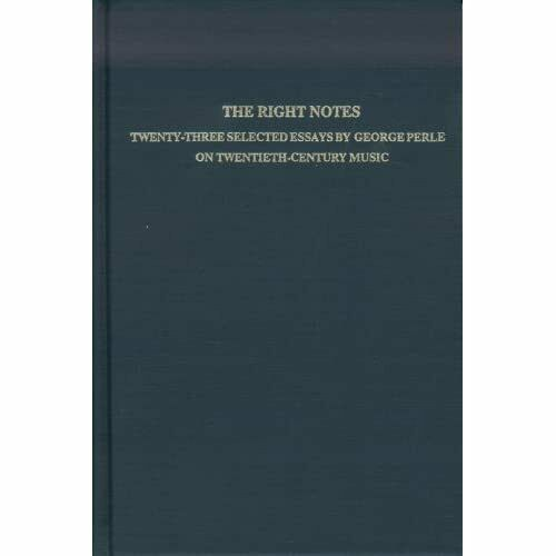 Right Notes Twenty-Three Selected Essays by George Perl - HardBack NEW George Pe