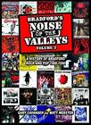 Bradford's Noise of the Valleys: A History of Bradford Rock and Pop 1988 -1998: Volume 2 by Gary Cavanagh, Matt Webster (Paperback, 2013)