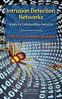 The Intrusion Detection Networks: A Key to Collaborative Security by Raouf Boutaba, Carol Fung (Hardback, 2013)