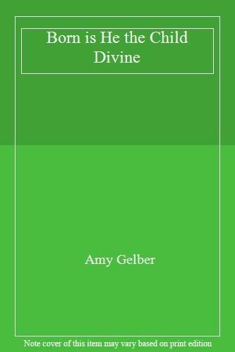 Born is He the Child Divine,Amy Gelber