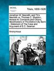 Jonathan W. Nesmith, and Th's Nesmith vs. Thomas C. Sheldon, Horace H. Comstock and Others, Stockholders of the Detroit City Bank - Statement of the Case and Argument of E.C. Seaman by Anonymous (Paperback / softback, 2012)