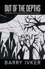 Out of the Depths: 13 Original Plays Commemorating the Holocaust by Barry Ivker (Paperback / softback, 2014)