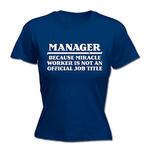 Image Is Loading Manager Because Miracle Worker Ladies T SHIRT Employee