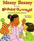 Messy Bessey & the Birthday by Pat McKissack, Patricia C McKissack, Fredrick McKissack (Paperback / softback, 1999)