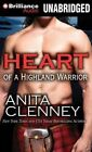 Heart of a Highland Warrior by Anita Clenney (CD-Audio, 2014)