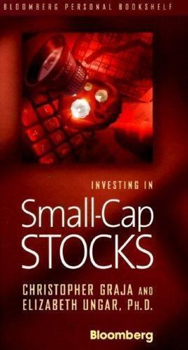 Investing in Small-Cap Stocks (Bloomberg Financial) Graja, Christopher, Ungar,