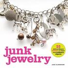 Junk Jewelry : 25 Extraordinary Designs to Create from Ordinary Objects by Jane Eldershaw (2008, Paperback)