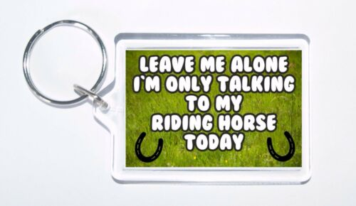 Leave Me Alone I/'m Only Talking To My Riding Horse Today Horse Keyring,Gift
