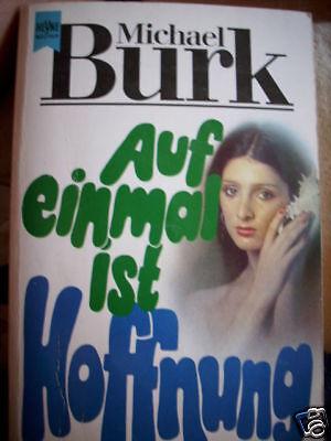 Michael Burk  Auf einmal ist Hoffnung
