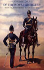 History of the Royal Artillery from the Indian Mutiny to the Great War: 1899-1914: 2004: v. II by John Headlam (Hardback, 2006)