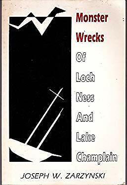 Monster Wrecks of Loch Ness and Lake Champlain by Zarzynski, Joseph W.-ExLibrary