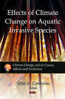 Effects of Climate Change on Aquatic Invasive Species by Nova Science Publishers Inc (Paperback, 2011)