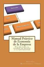 Manual Práctico de Economía de la Empresa : Válido para el Examen de Acceso a...
