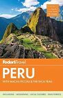 Fodor's Peru by Fodor's Fodor Travel Publications (Paperback, 2015)