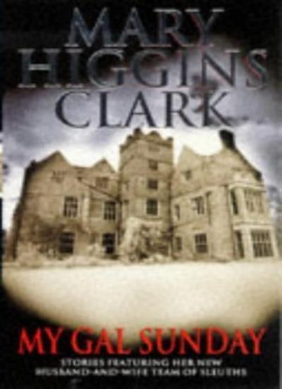 My Gal Sunday By Mary Higgins Clark. 9780671005047
