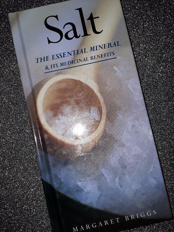 Salt: The Essential Mineral & Its Medicinal Benefits - Margaret Briggs.